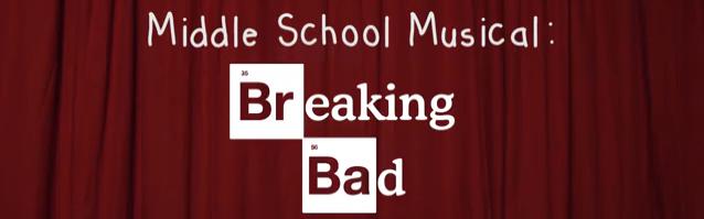 Breaking Bad middle school musical.